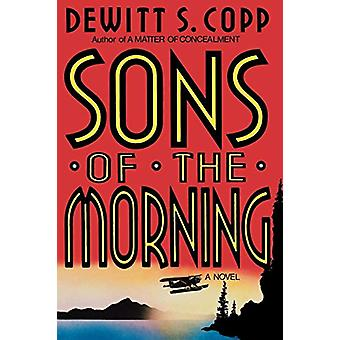 Sons of the Morning by DeWitt S Copp - 9780393335224 Book