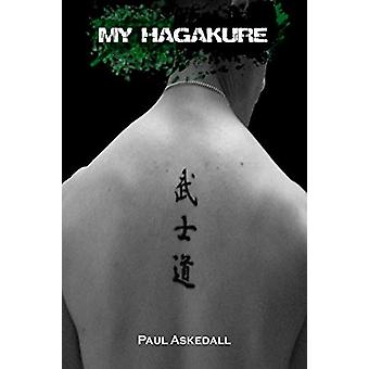 My Hagakure by Paul Askedall - 9780615452104 Book