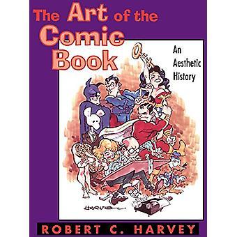 Sarjakuvan taide - Robert C. Harveyn esteettinen historia -