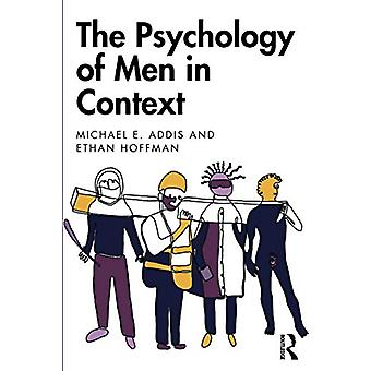 The Psychology of Men in Context by Michael E. Addis - 9781138589346