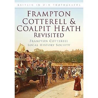 Frampton Cotterell Coalpit Heath Revisitado por Frampton Cotterell Sociedade De História Local
