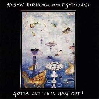 Robyn Hitchcock - Gotta Let This Hen Out [CD] USA import