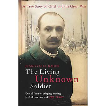 Le soldat inconnu vivant par Jean Yves Le Naour - livre 9780099474821