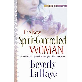 The New Spirit-controlled Woman by Beverly LaHaye - 9780736915953 Book