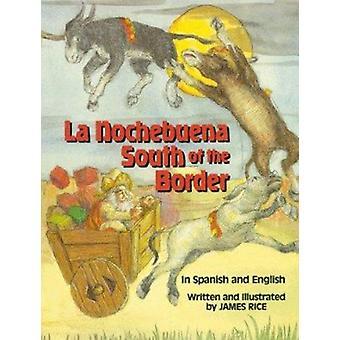 La Nochebuena South of the Border - La by James Rice - 9780882899664