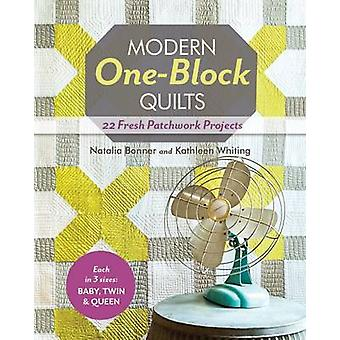 Modern One-block Quilts - 22 Fresh Patchwork Projects by Natalia Bonne