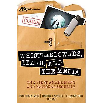Whistleblowers - Leaks - and the Media - The First Amendment and Natio