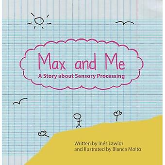 Max and Me - A Story About Sensory Processing by Ines Lawlor - Blanca