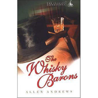 The Whisky Barons (New edition) by Allen Andrews - 9781897784846 Book