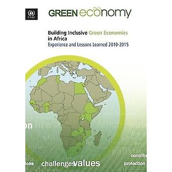 Building Inclusive Green Economies in Africa - Experience and Lessons