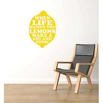 When Life Gives You Lemons Make Gin And Tonic Inspirational Wall Sticker