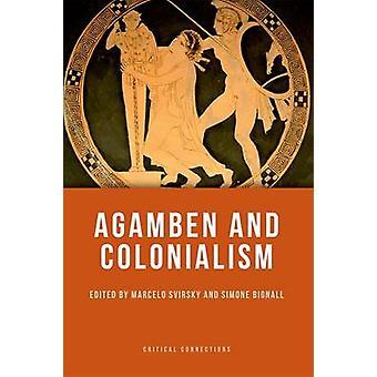 Agamben ja kolonialismin Marcelo Svirskii - Simone Bignall - 9780748