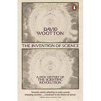 L'Invention de la Science: une nouvelle histoire de la révolution scientifique