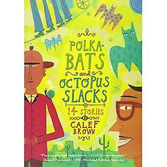 Polkabats e pantaloni di polpo: 14 storie