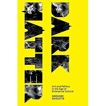 Materia oscura: Arte e politica nell'epoca della cultura d'impresa