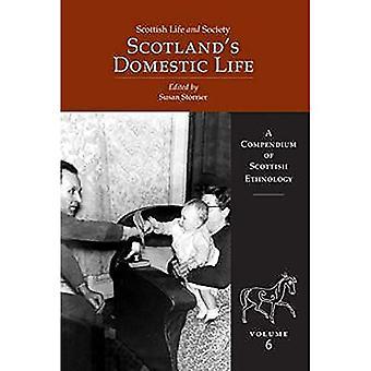 Scottish Life and Society: Scotland's Domestic Life v. 6: A Compendium of Scottish Ethnology (Scottish Life & Society  6)
