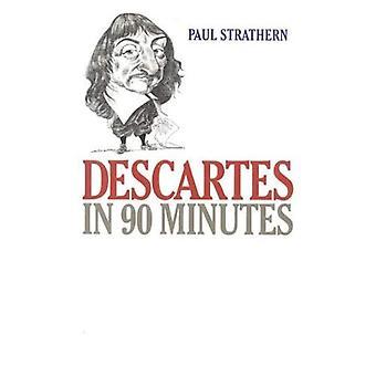 Descartes in 90 Minutes (Philosophers in 90 Minutes (Paperback))