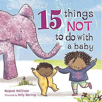15 choses à ne pas faire avec un bébé