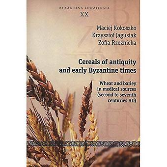 Granen van de oudheid en de vroege Byzantijnse tijden - tarwe en gerst in medische bronnen (tweede tot zevende eeuw...