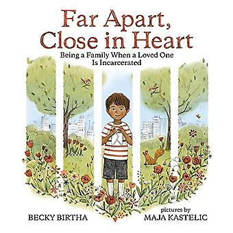 Far Apart, Close in Heart:� Being a Family When a Loved One Is Incarcerated