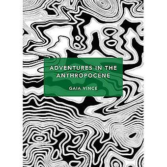 Aventures dans l'anthropocène: un voyage au coeur de la planète nous Made (Patterns of Life) (modes de vie)