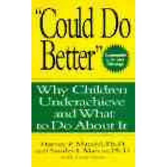 Could Do Better Why Children Underachieve and What to Do about It by Mandel & Harvey P.
