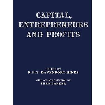 Capital Entrepreneurs and Profits by DavenportHines & R. P. T.