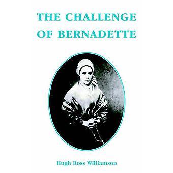 The Challenge of Bernadette by Willamson & Hugh & Ross