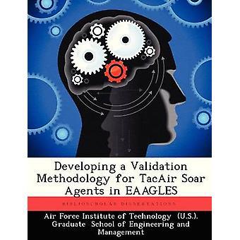 Udvikle en valideringsmetoder til TacAir Soar agenter i EAAGLES af Air Force Institute of Technology amerikanske