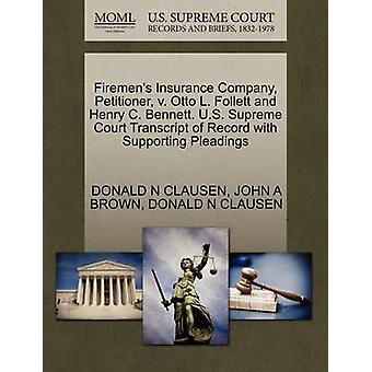 Firemens Insurance Company Petenten v. Otto L. Follett und Henry C. Bennett. US Supreme Court Abschrift des Datensatzes mit Unterstützung von Schriftsätzen von CLAUSEN & DONALD N