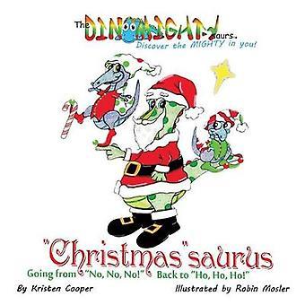 Christmassaurus andando da No No No torna a Ho Ho Ho da Cooper & Kristen