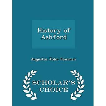 Histoire de Ashford Scholars Choice édition par Pearman & Augustus John