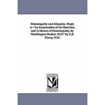 Homöopathie und Allopathie Antwort auf eine Prüfung der Lehren und Beweise der Homöopathie von Worthington Hooker M.D. von E.E. Marcy M.D. von Marcy & Erastus Edgerton