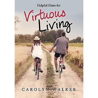 Hyödyllisiä vihjeitä Virtuous Living Walker & Carolyn