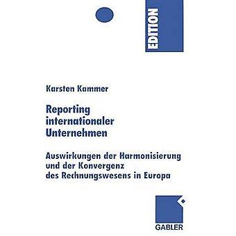 Raportointi Internationaler Unternehmen Auswirkungen der Harmonisierung und der Konvergenz des Rechnungswesens vuonna Europa by Kammer & Karsten