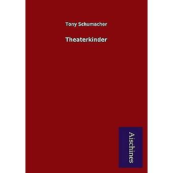 Theaterkinder by Schumacher & Tony