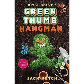 Sit & Solve Green Thumb Hangman by Jack Ketch - 9781454926931 Book