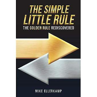 La regola del piccolo semplice: la regola d'oro ritrovata