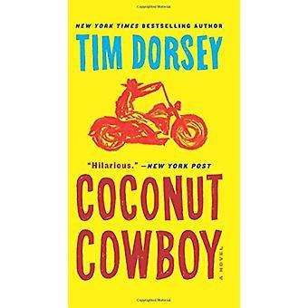 Coconut Cowboy by Tim Dorsey - 9780062656315 Book