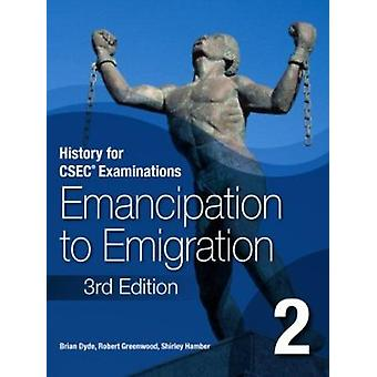 Historie for CSEC eksaminer-bog 2-frigørelse til emigration ved