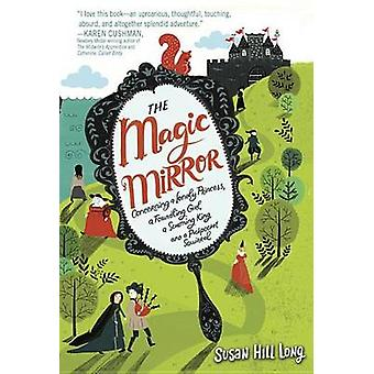 The Magic Mirror - Concerning a Lonely Princess - a Foundling Girl - a