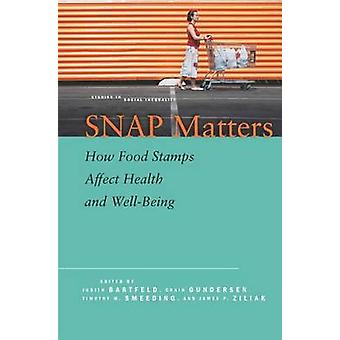 SNAP Matters - How Food Stamps Affect Health and Well-Being by Judith