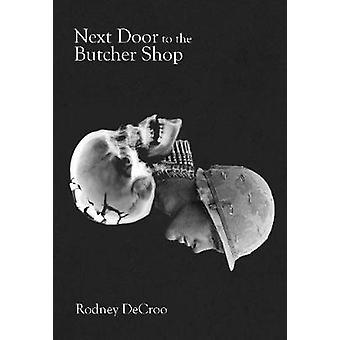 Next Door to the Butcher Shop by Rodney DeCroo - 9780889713307 Book