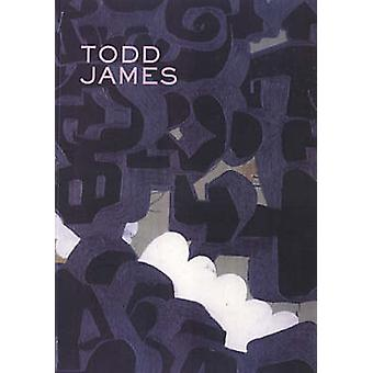 Todd James by Todd James - 9780972592000 Book