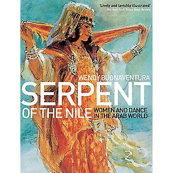 Serpent of the Nile - Women and Dance in the Arab World by Wendy Buona