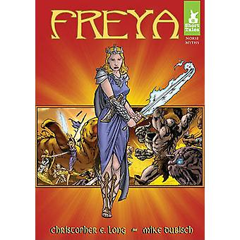 Freya by Mike Dubisch - Christopher E Long - 9781602705654 Book