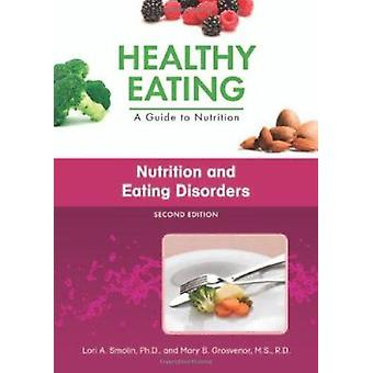 Nutrition and Eating Disorders (2nd Revised edition) by Lori A. Smoli
