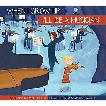 I'll Be a Musician by Connie Colwell Miller - Silviai Baroncell - 978