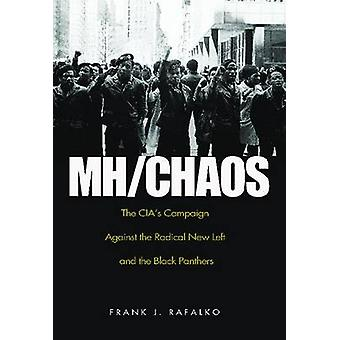 MH/CHAOS - The CIA's Campaign Against the Radical New Left and the Bla
