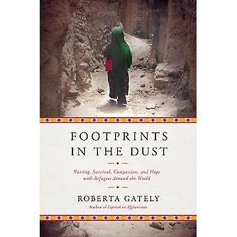 Footprints in the Dust - Nursing - Survival - Compassion - and Hope w